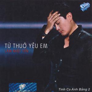 Album Tình Khúc Anh Bằng 2 – Từ Thuở Yêu Em