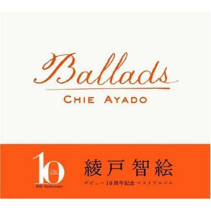 Album Chie Ayado – Ballads 10th Anniversary Best Album