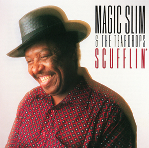 Album Magic Slim & The Teardrops – Scufflin