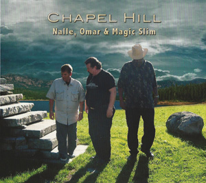 Album Nalle, Omar & Magic Slim – Chapel Hill