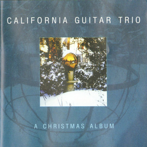 Album California Guitar Trio – A Christmas Album