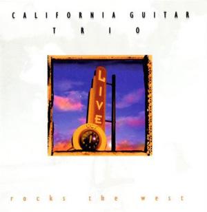 Album California Guitar Trio – Rocks The West (2000)