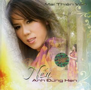 Album Mai Thiên Vân – Nếu Anh Đừng Hẹn