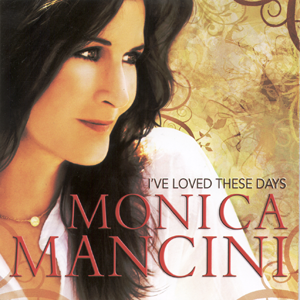 Album Monica Mancini – I've Loved These Days (2010)