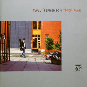 Album Paul Stephenson – These Days