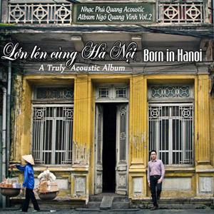 Album Lớn Lên Cùng Hà Nội – Ngô Quang Vinh