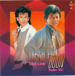 Album Thành phố buồn – Tuấn Vũ & Chế Linh