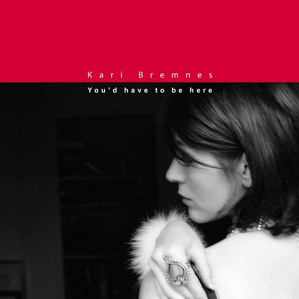 Album You'd Have To Be Here (2003) – Kari Bremnes