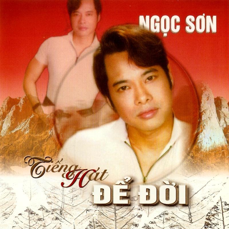 Album Tiếng Hát Để Đời – Ngọc Sơn