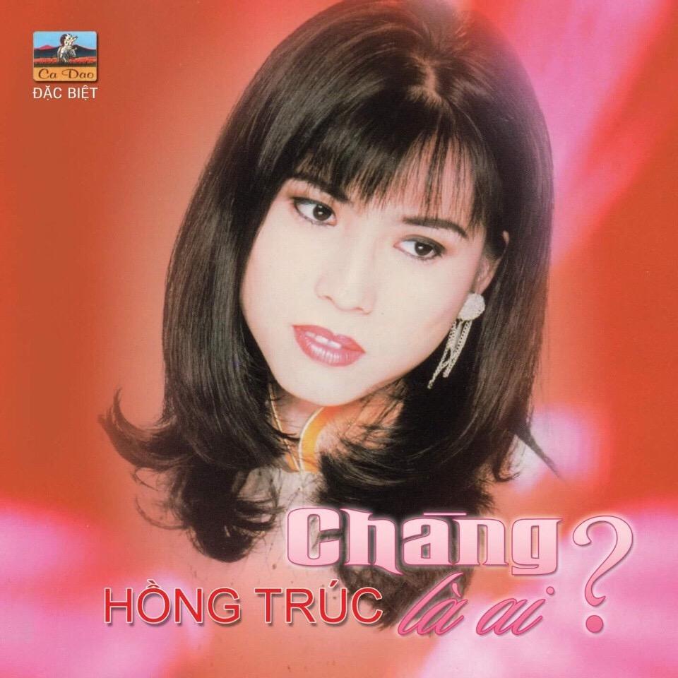 CD Chàng là Ai – Hồng Trúc