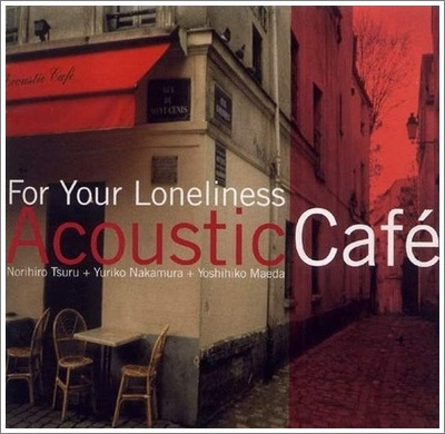 Album Acoustic Cafe – For Your Loneliness (2001)