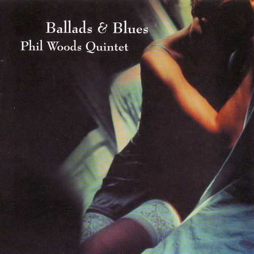 Album Ballads & Blues – Phil Woods Quintet