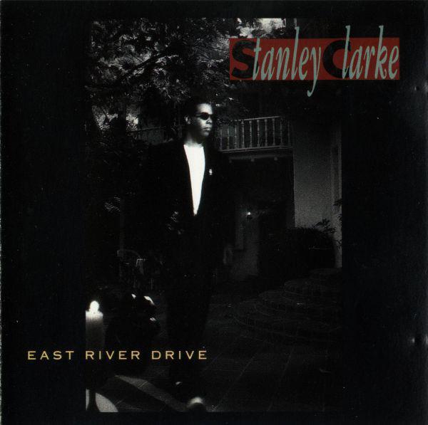 CD Stanley Clarke – East River Drive