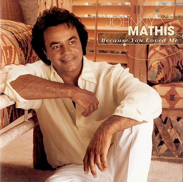 CD Johnny Mathis ‎– Because You Loved Me