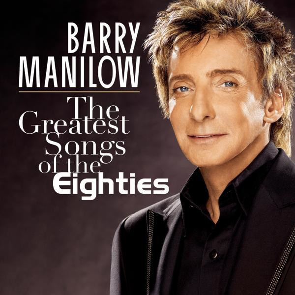 CD Barry Manilow ‎– The Greatest Songs Of The Eighties