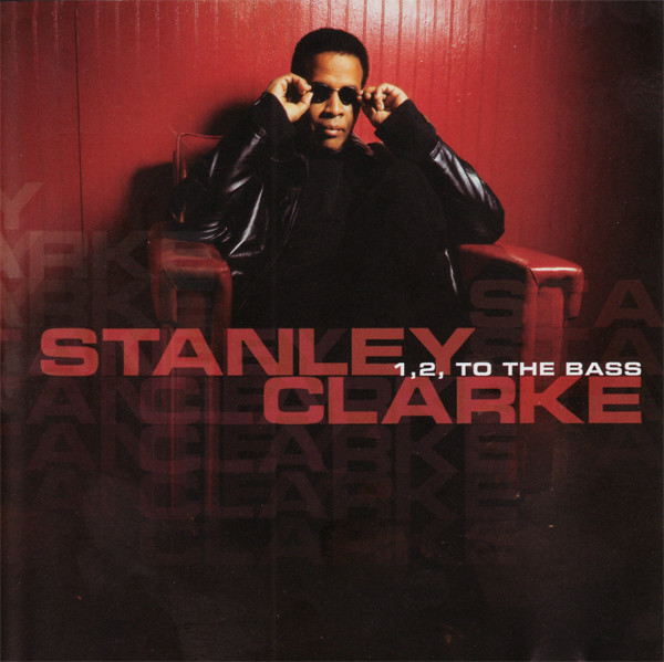 CD Stanley Clarke ‎– 1,2 To The Bass