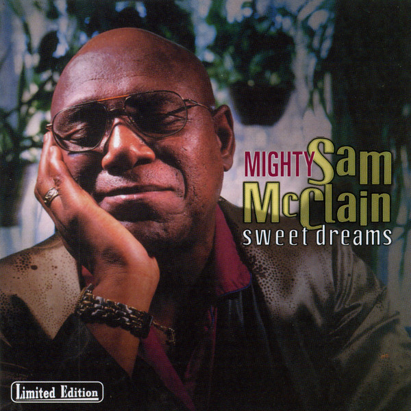 CD  Mighty Sam McClain ‎– Sweet Dreams