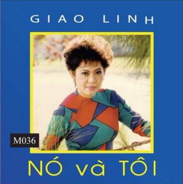 CD Nó Và Tôi – Giao Linh