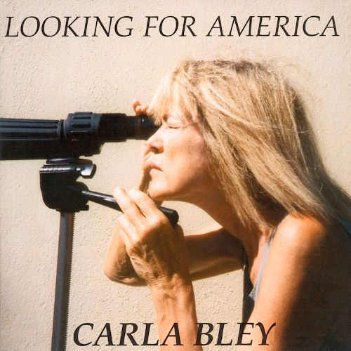 CD Looking for America – The Carla Bley Big Band