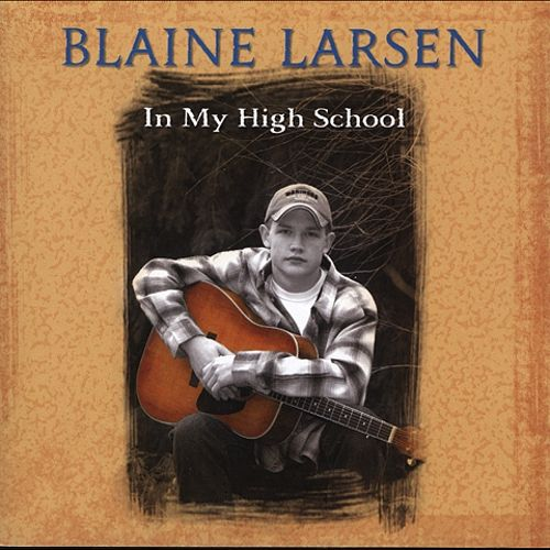 CD In My High School – Blaine Larsen