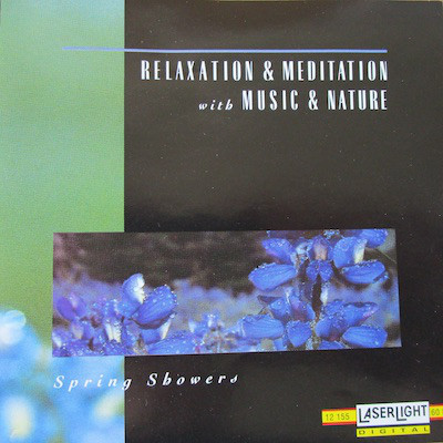 CD Relaxation & Meditation With Music & Nature – Spring Showers
