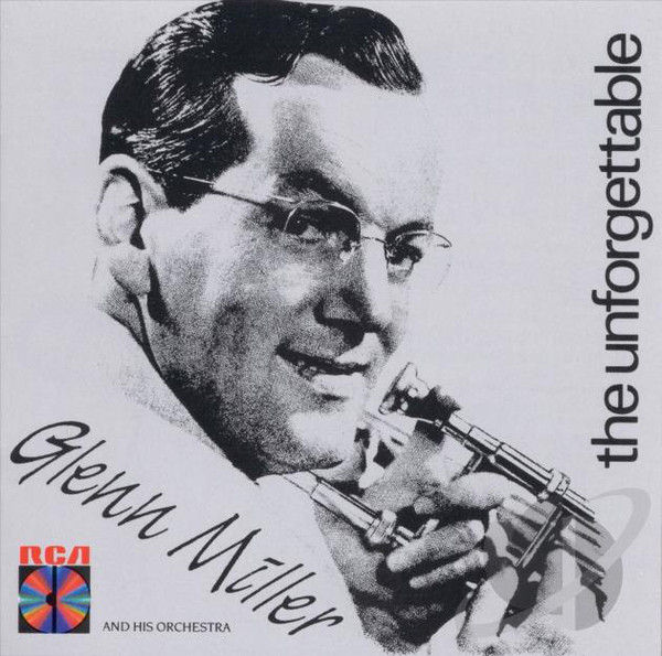 CD Glenn Miller And His Orchestra ‎– The Unforgettable Glenn Miller