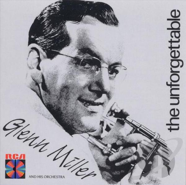 CD Glenn Miller And His Orchestra – The Unforgettable Glenn Miller