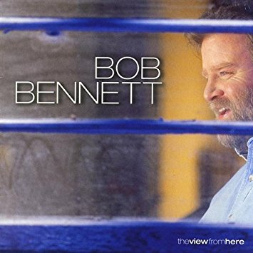 CD Bob Bennett – The View From Here