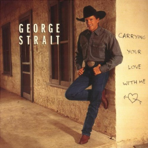 CD georgestrait – carrying your love with me