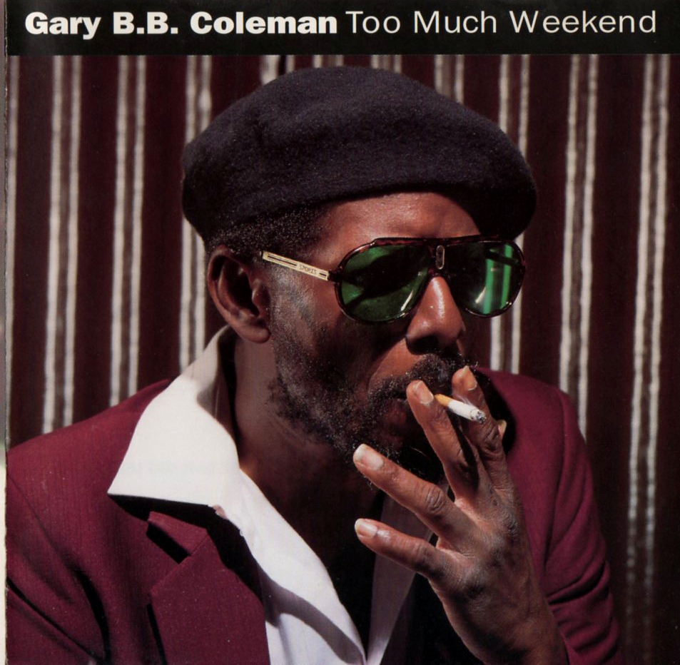 Album Too Much Weekend (1992) – Gary B.B. Coleman