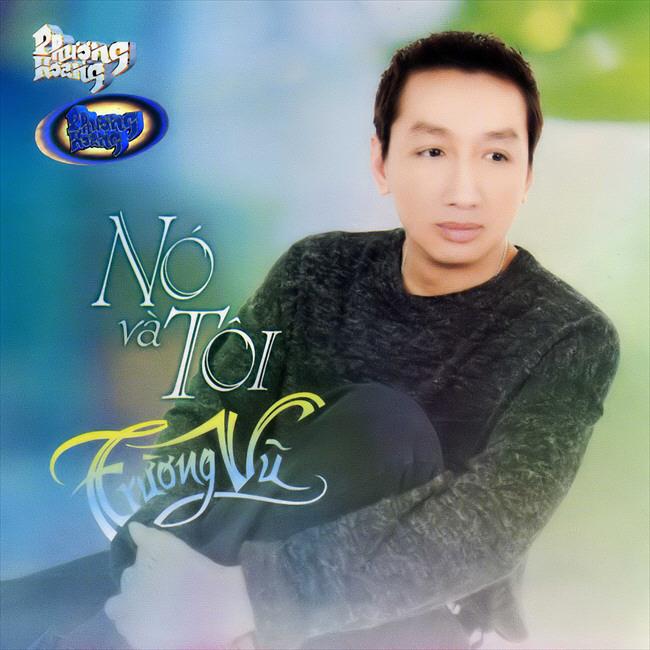 CD Nó Và Tôi – Trường Vũ