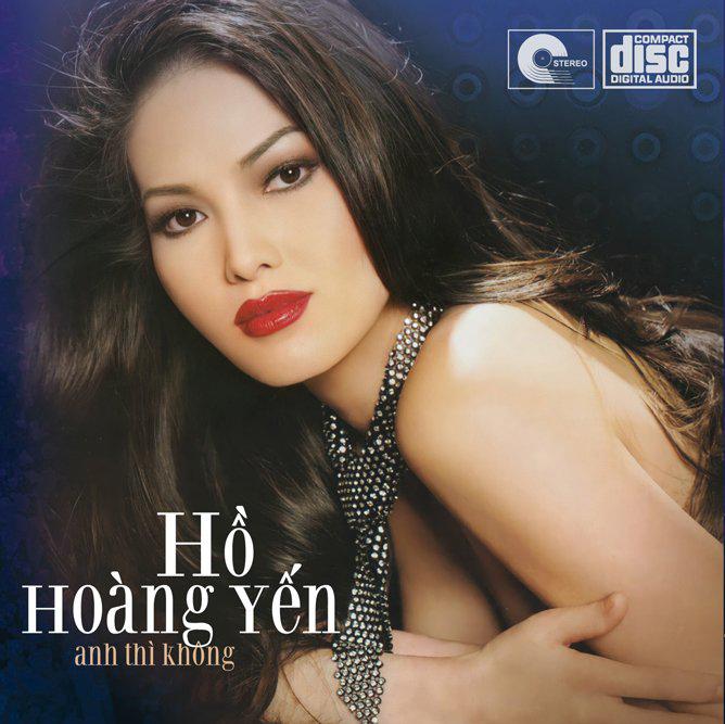 CD Anh Thì Không – Hồ Hoàng yến